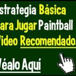 Estrategia Básica para Jugar Paintball