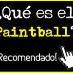 RECOMENDADO – ¿Qué es el Paintball?